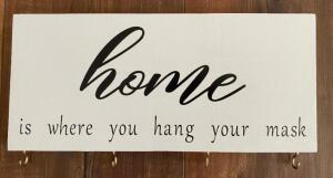 """home is where you hang your mask"""