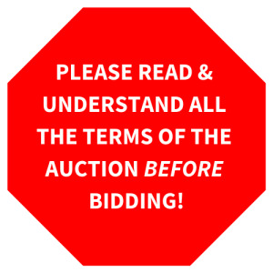Please Read & Understand All The Terms & Conditions Before Bidding! Remember, You Are Required To Approve All The Terms Of The Auction Before Bidding.